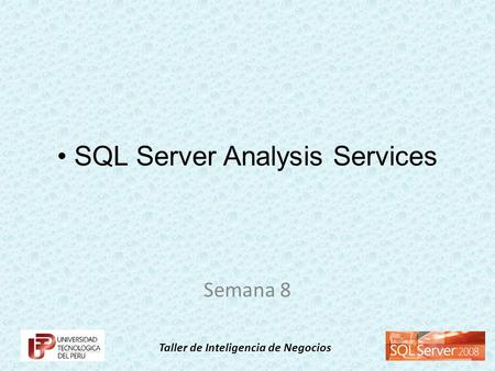 Taller de Inteligencia de Negocios SQL Server Analysis Services Semana 8.