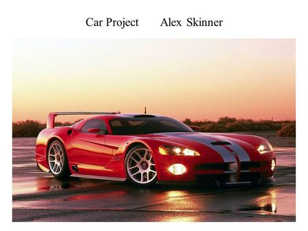 Car Project Alex Skinner. 1. motor - motor 2. axle - eje 3. window - ventanilla 4. door - puerta 5. paint - pintura 6. headlights - faro 7. tire - cansar.