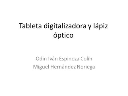 Tableta digitalizadora y lápiz óptico