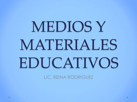 MEDIOS Y MATERIALES EDUCATIVOS