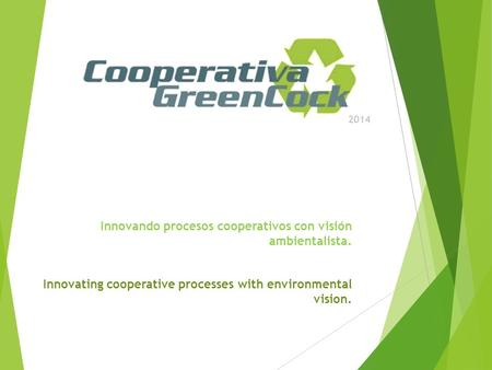 Innovando procesos cooperativos con visión ambientalista. Innovating cooperative processes with environmental vision. 2014.