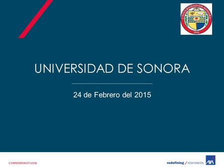 UNIVERSIDAD DE SONORA 24 de Febrero del 2015 CONFIDENTIALITY LEVEL.