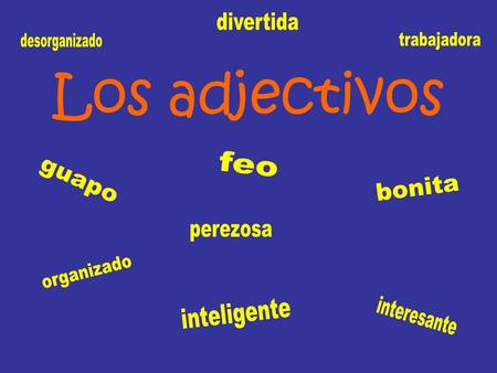 Los adjectivos. En inglés The red car. The green shirt. The small desk. fatThe fat man. The l o n g river. ***The adjective is before the verb.