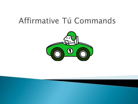  Take a look at these commands and think about what the conjugations have in common:  ¡Come las verduras!  ¡Habla en español!  ¡Escribe la tarea!