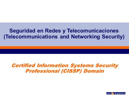 Certified Information Systems Security Professional (CISSP) Domain Seguridad en Redes y Telecomunicaciones (Telecommunications and Networking Security)