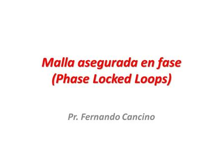 Malla asegurada en fase (Phase Locked Loops)