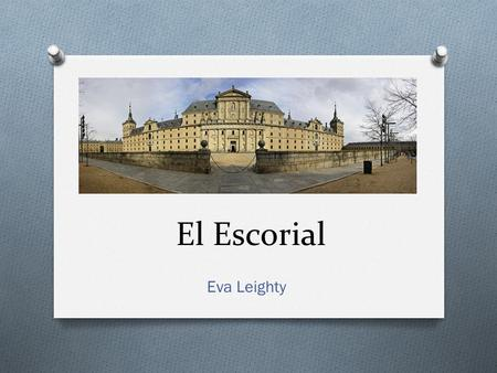 El Escorial Eva Leighty.