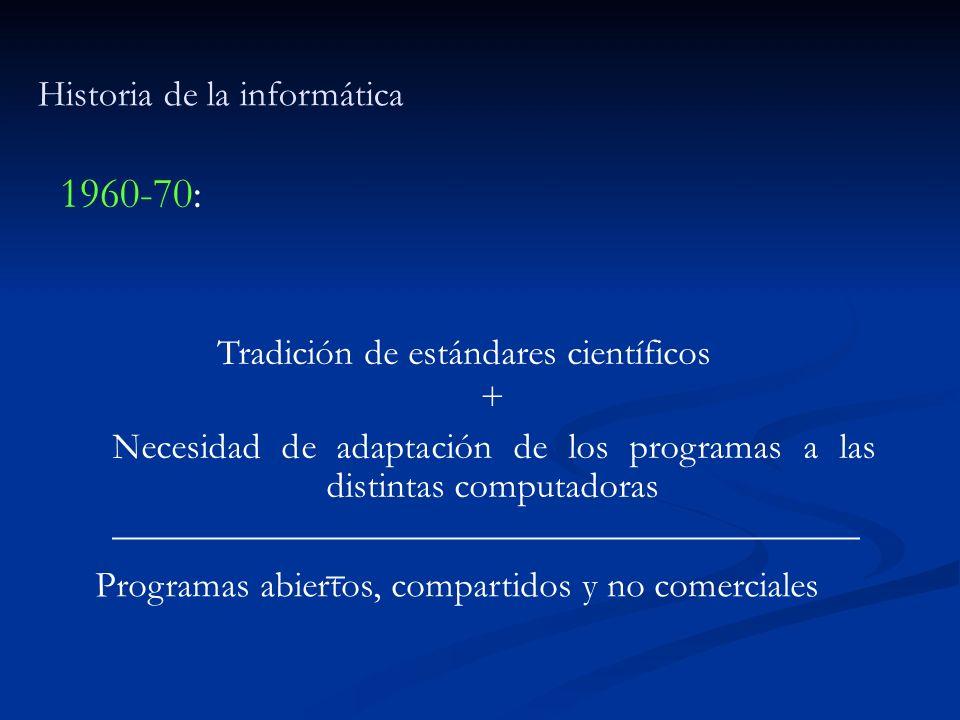 1980-90: Dos modelos (1) Modelo Windows DOS y WINDOWS Modelo Venta de licencias de Software Técnico: Incompatibilidad entre sistemas (Lock in) Se entrega el Código Objeto, cerrado e inmodificable Prohibición de copiado Modelo Legal: Software bajo Copyright (!?) (y luego bajo Patentes).