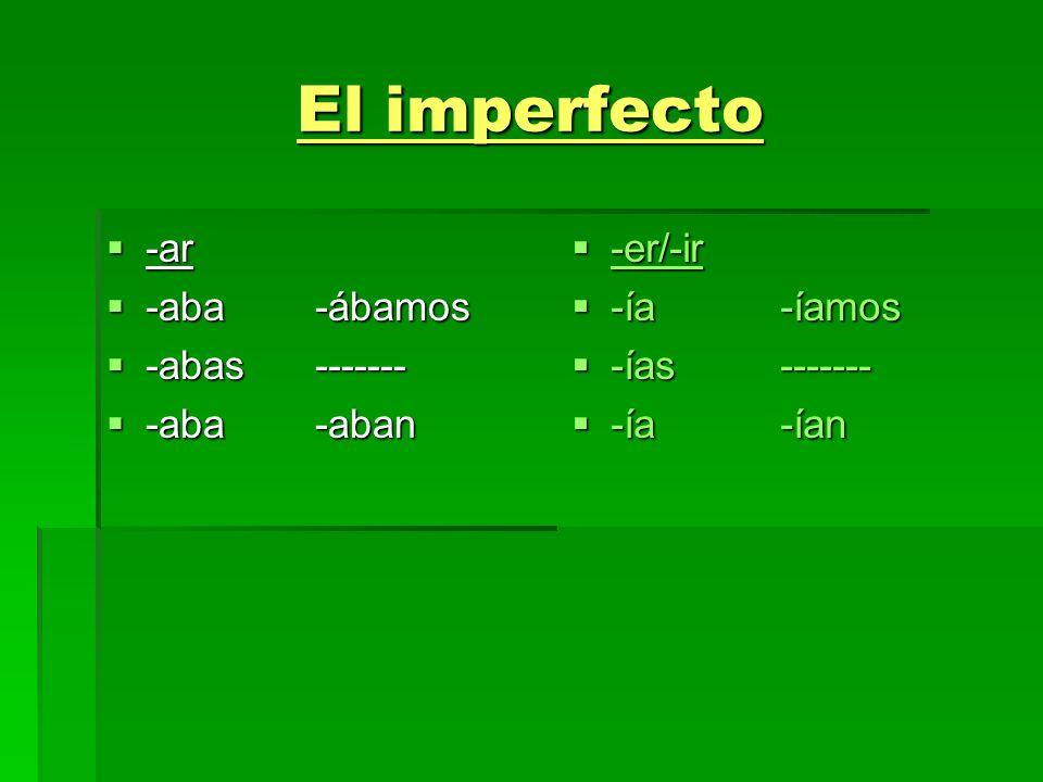 El imperfecto There are only 3 irregular verbs in the imperfect!- ir, ser, ver There are only 3 irregular verbs in the imperfect!- ir, ser, ver Ir- to go Ir- to go iba íbamos iba íbamos ibas------ ibas------ iba iban iba iban Ser- to be Ser- to be eraéramos eraéramos eras------- eras------- eraeran eraeran Ver- to see Ver- to see veíaveíamos veíaveíamos veías------- veías------- veíaveían veíaveían