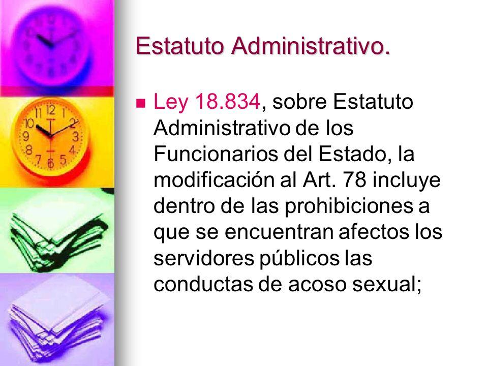 Estatuto Administrativo.A su vez, el Art.