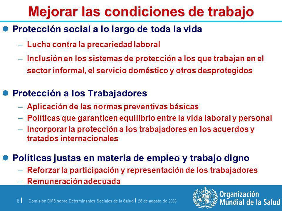 Comisión OMS sobre Determinantes Sociales de la Salud   28 de agosto de 2008 7   ¿Para qué tratar a la población......