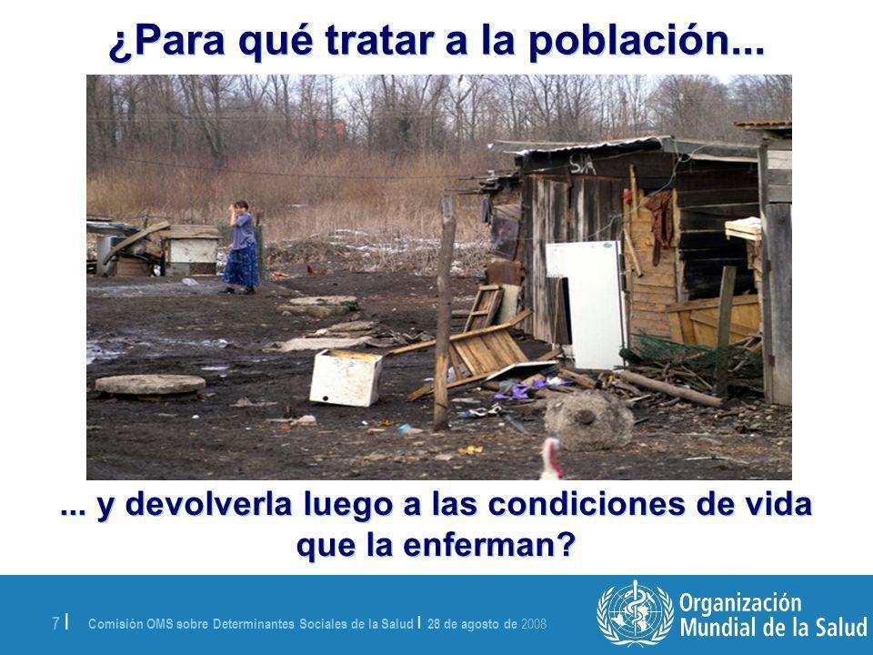 Comisión OMS sobre Determinantes Sociales de la Salud   28 de agosto de 2008 8   ¿Como hacer para que los trabajadores...