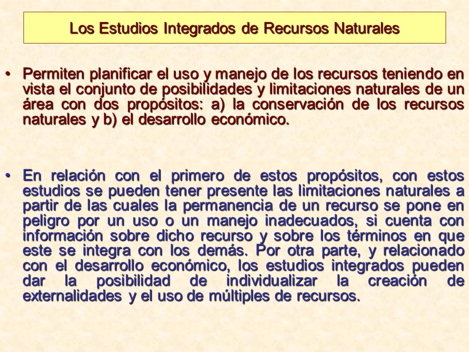 Los estudios integrados de recursos naturales parten del enunciado de la unidad de la naturaleza.
