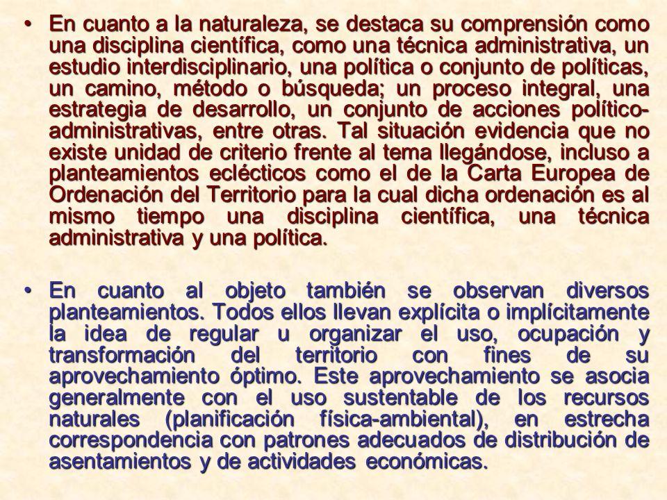 Gómez Orea, un conocido especialista español plantea que Conceptualmente, la ordenación del territorio es la proyección en el espacio de las políticas social, cultural, ambiental y económica de una sociedad.