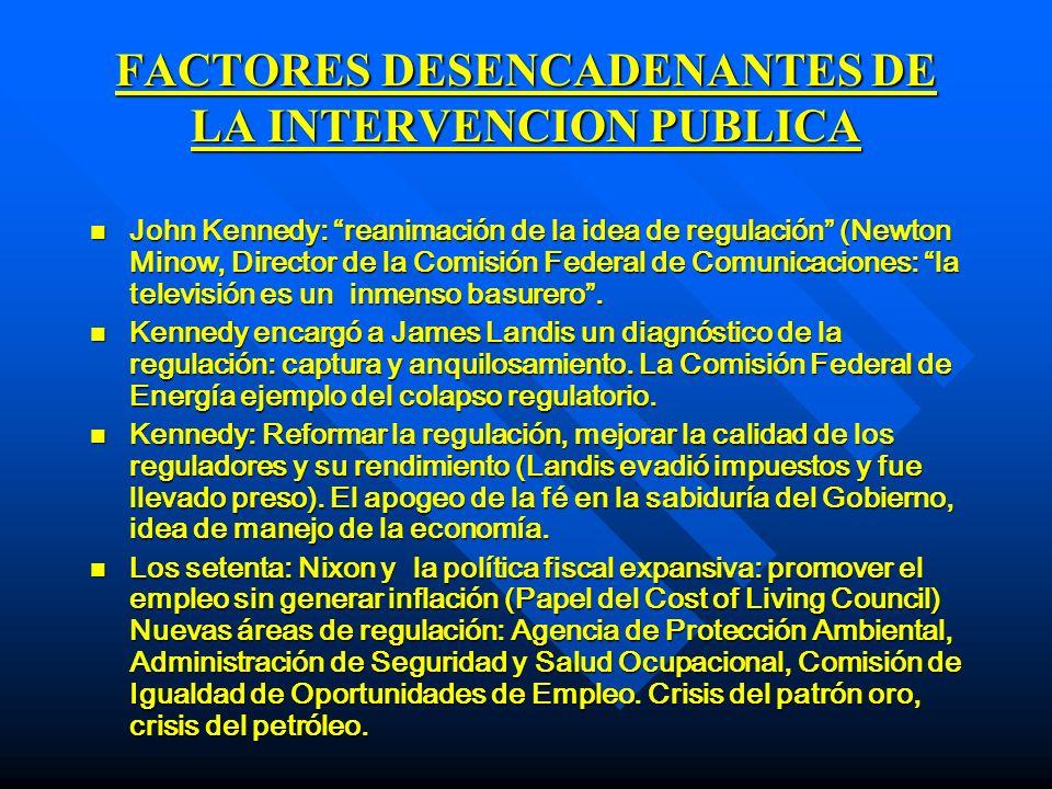 FACTORES DESENCADENANTES DE LA INTERVENCION PUBLICA n En América Latina se formaron coaliciones en el Estado: orientador, promotor, conductor, regulador, concertador, interventor.