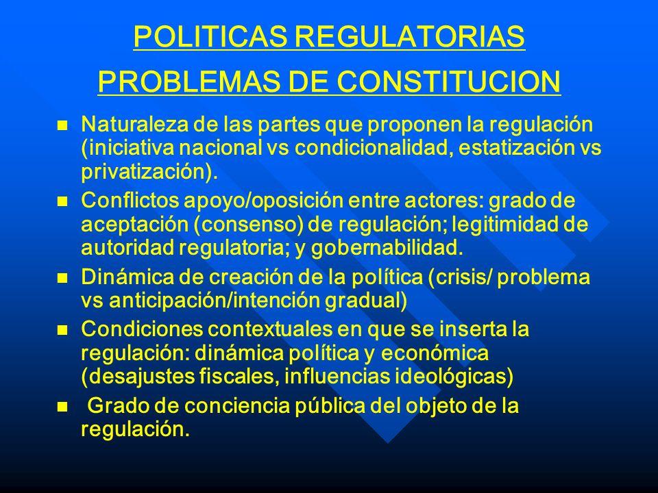 POLITICAS REGULATORIAS PROBLEMAS DE ADMINISTRACION n n Factores endógenos: * Naturaleza de los instrumentadores (experiencia, pericia, compromiso).