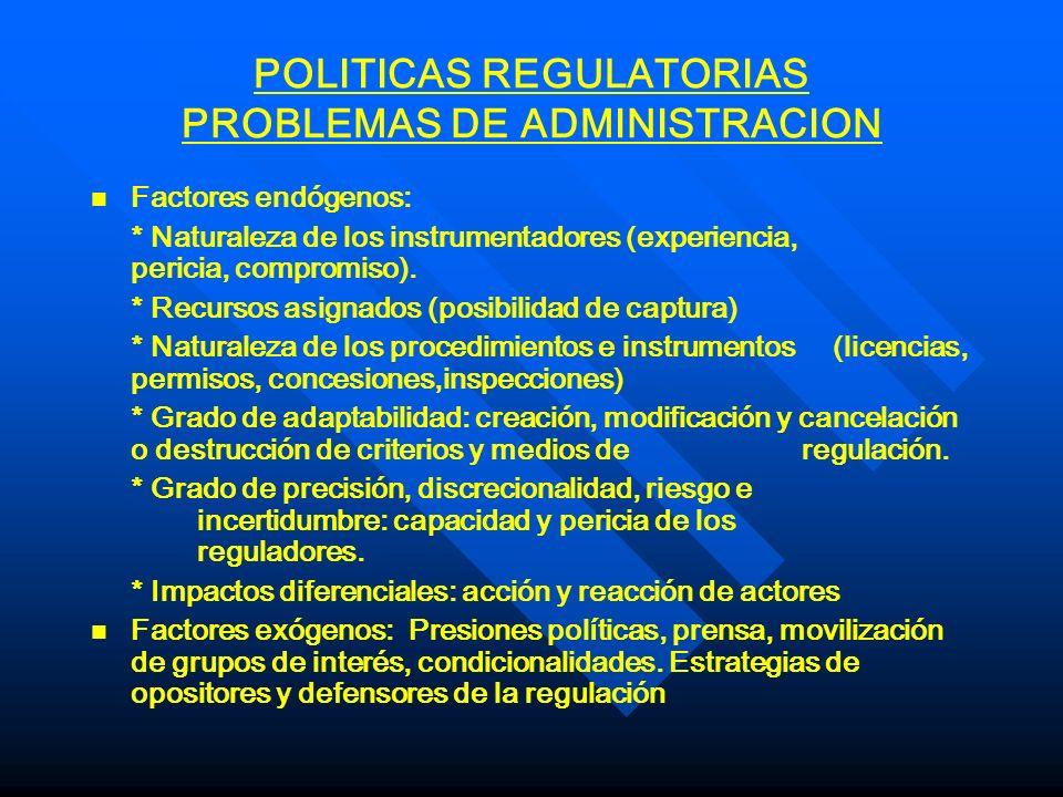 POLITICAS REGULATORIAS PROBLEMAS DE EJECUCION n n Actividades que se miden y controlan con relativa facilidad inducen a bajos costos de información y por lo tanto presentan menos problemas de ejecución.
