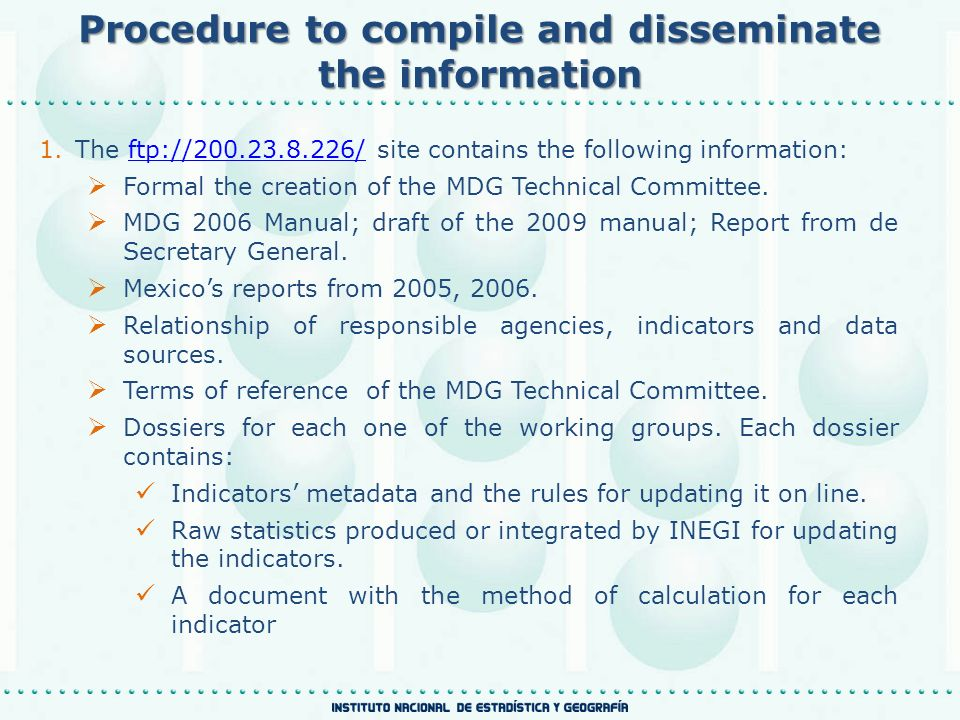 Procedure to compile and disseminate the information 2.Within each working group a person is designated to calculate the indicator.