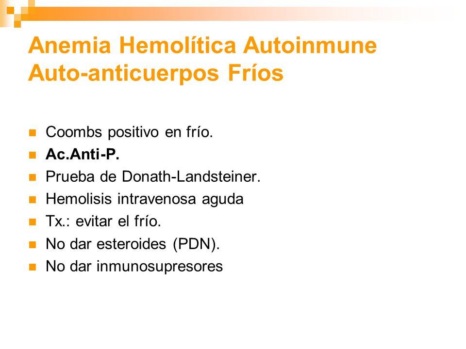 Anemia Hemolítica Autoinmune.Laboratorio Coombs Directo positivo AHAI Coombs-negativa: 2 a 4% Rx.