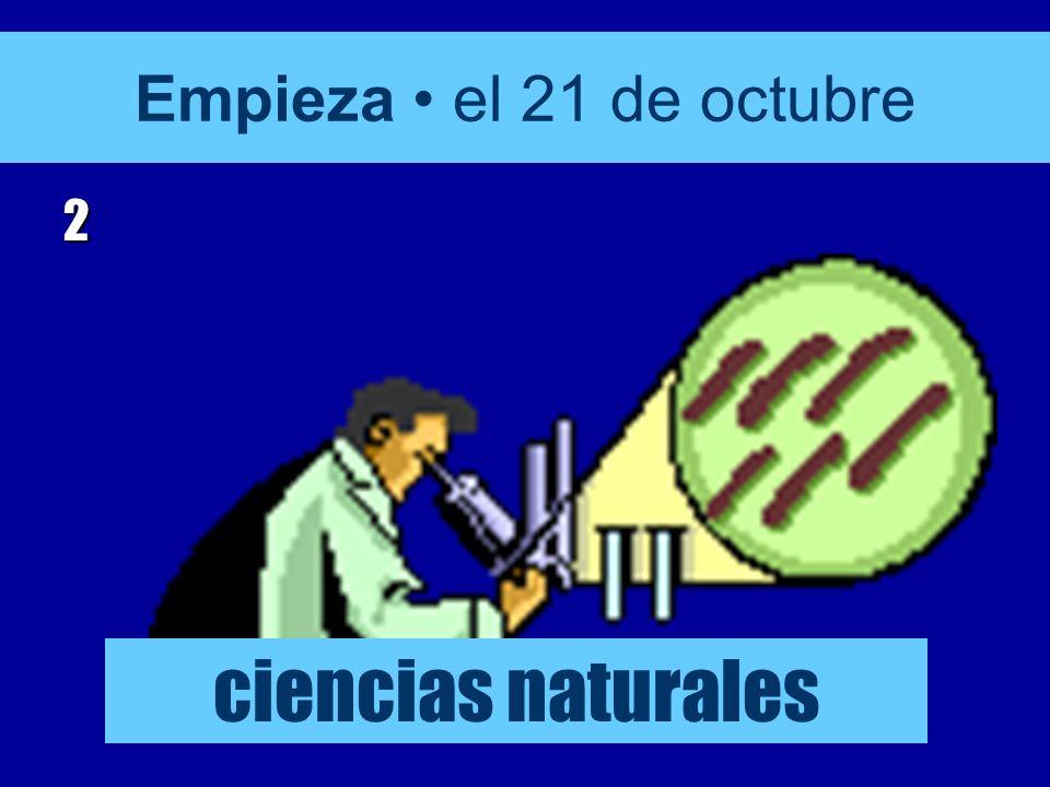 Empieza el 21 de octubre 2 ciencias naturales