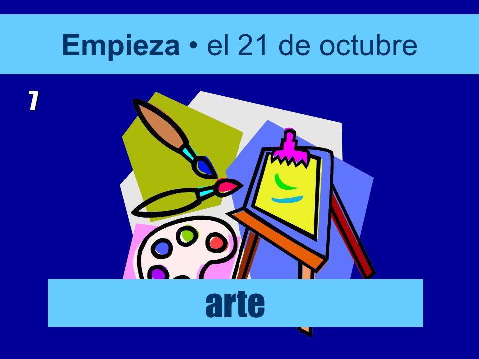 Empieza el 21 de octubre 7 arte