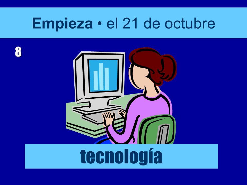Empieza el 21 de octubre 8 tecnología
