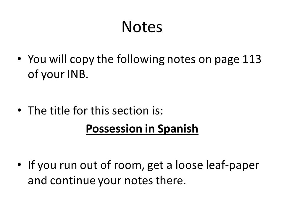 Notes You will copy the following notes on page 113 of your INB.
