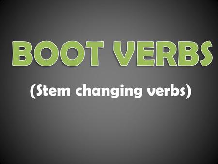 (Stem changing verbs). -ar verb endings-er/-ir verb endings -O-amos -as -a-an -O -emos/ -imos -es -e-en.