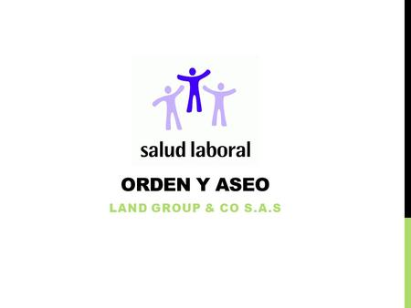 Orden y aseo LAND GROUP & CO S.A.S.