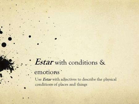 Estar with conditions & emotions