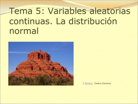 Tema 5: Variables aleatorias continuas. La distribución normal 1. Bell Rock. Creative CommonsBell Rock.
