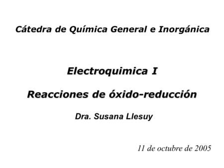 Copyright © The McGraw-Hill Companies, Inc. Permission required for reproduction or display. Electroquimica I Reacciones de óxido-reducción 11 de octubre.