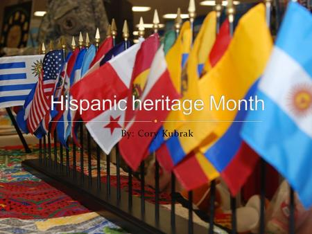 By: Cory Kubrak. National Hispanic Heritage Month is celebrated from September 15 to October 15, and is dedicated to all of the great Hispanics who have.