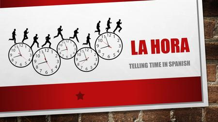 LA HORA TELLING TIME IN SPANISH. HOW DO WE ASK FOR THE TIME? ESPAÑOL ES LA UNA. ES LA UNA Y MEDIA. SON LAS DOS Y DIEZ. SON LAS TRES MENOS DIEZ. ES MEDIODÍA.