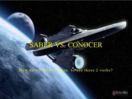 "How do we ""know"" when to use these 2 verbs? SABER VS. CONOCER."