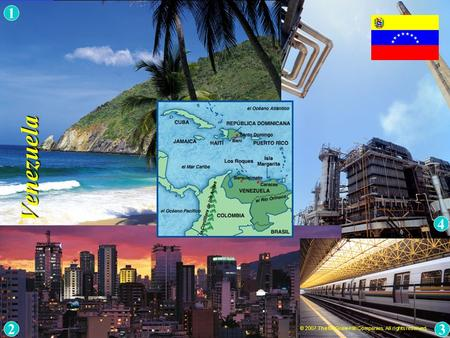 Venezuela © 2007 The McGraw-Hill Companies. All rights reserved. 1 3 2 4.