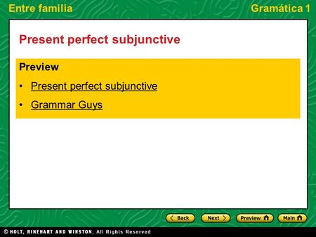 Entre familiaGramática 1 Present perfect subjunctive Preview Present perfect subjunctive Grammar Guys.
