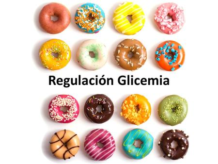 Regulación Glicemia.