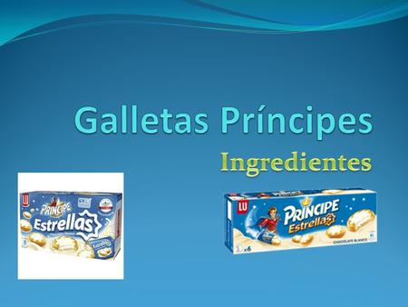Galletas Príncipes Ingredientes.