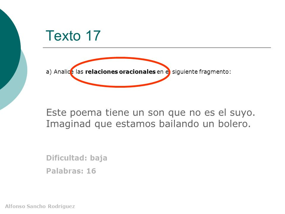 Alfonso Sancho Rodríguez Texto 17 Este poema tiene un son que no es el suyo.