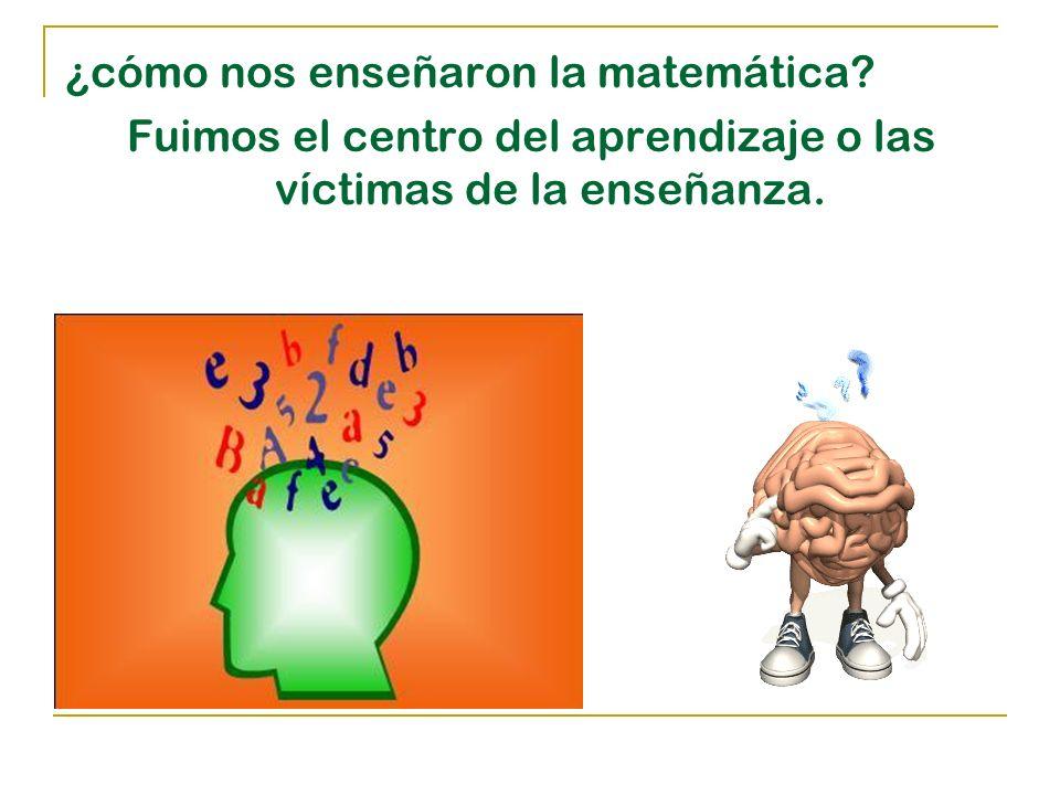 Reflexiones como las anteriores nos conducen a… Reconceptualizar el propósito de la matemática.