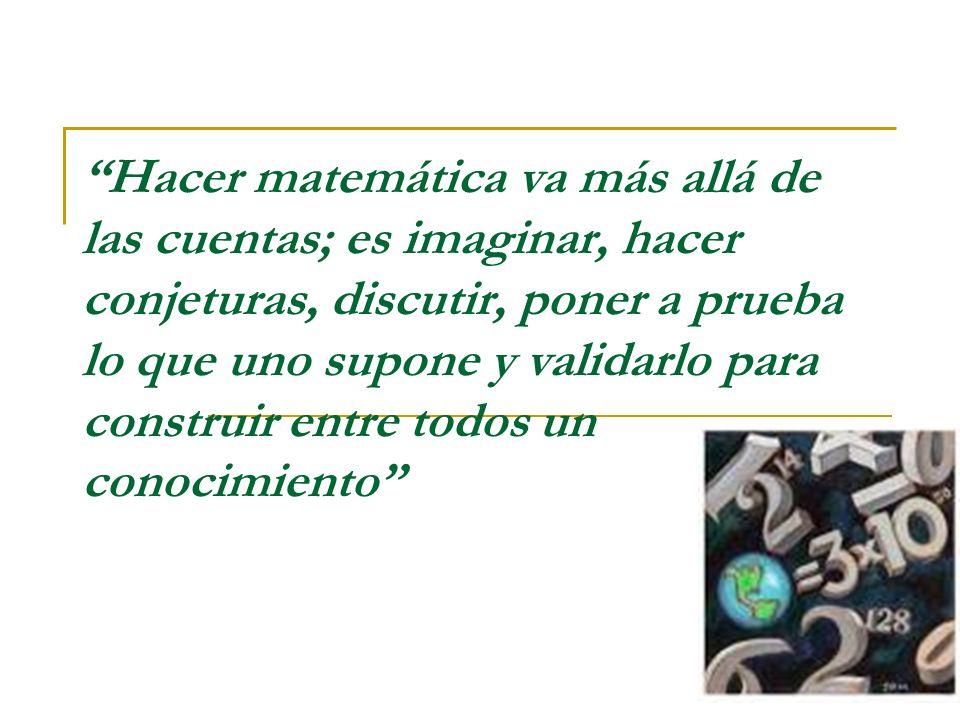 Para sustituir el susto por el gusto hacia las matemáticas partamos de algunas reflexiones: