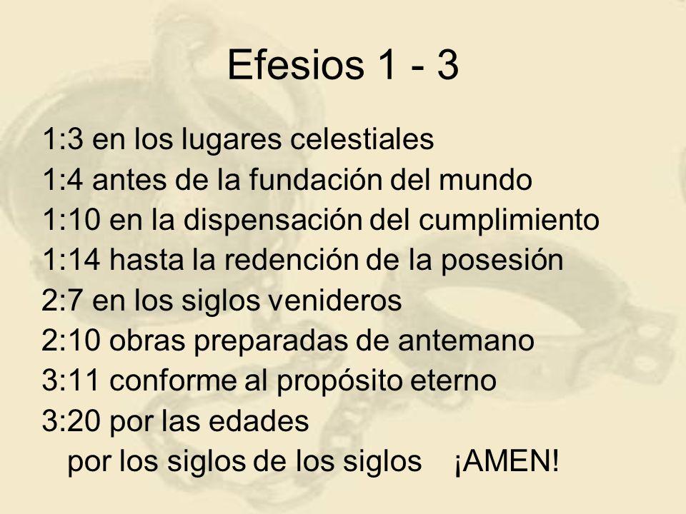 Efesios 1 - 3 1.Lo que el PADRE está haciendo 2.en la IGLESIA 3.por medio de JESUCRISTO 4.para su propia GLORIA 5.ETERNA.