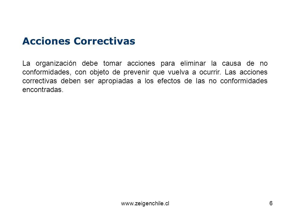 www.zeigenchile.cl7 Debe establecerse un procedimiento documentado para definir los requisitos: a) Revisar las no conformidades.