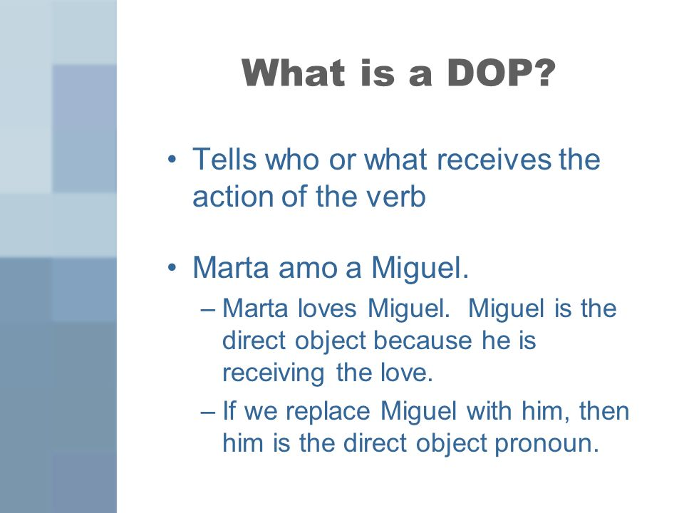 What are the DOPs.