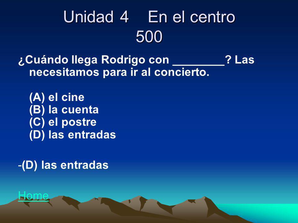 Unidad 4 En el centro 600 Quieres ir con Ernesto al restaurante.