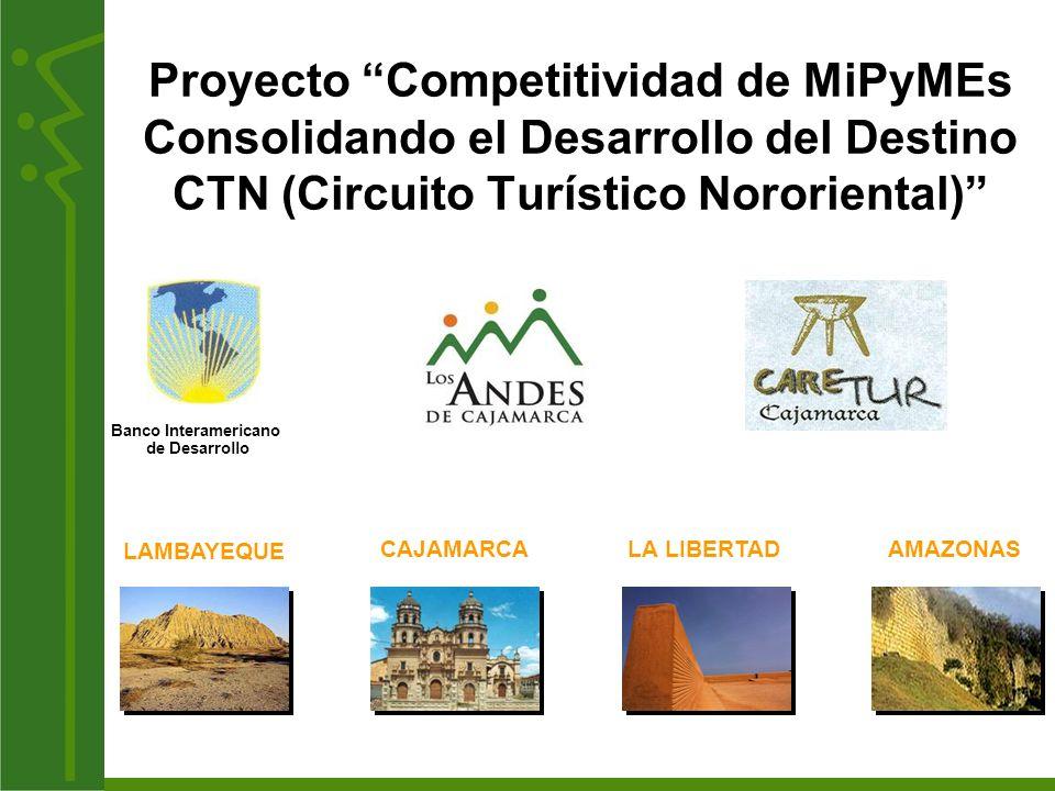 CAJAMARCA LA LIBERTAD AMAZONAS LAMBAYEQUE Grupo Objetivo 200 empresas del Circuito Turístico Nororiental del Perú PERÚ