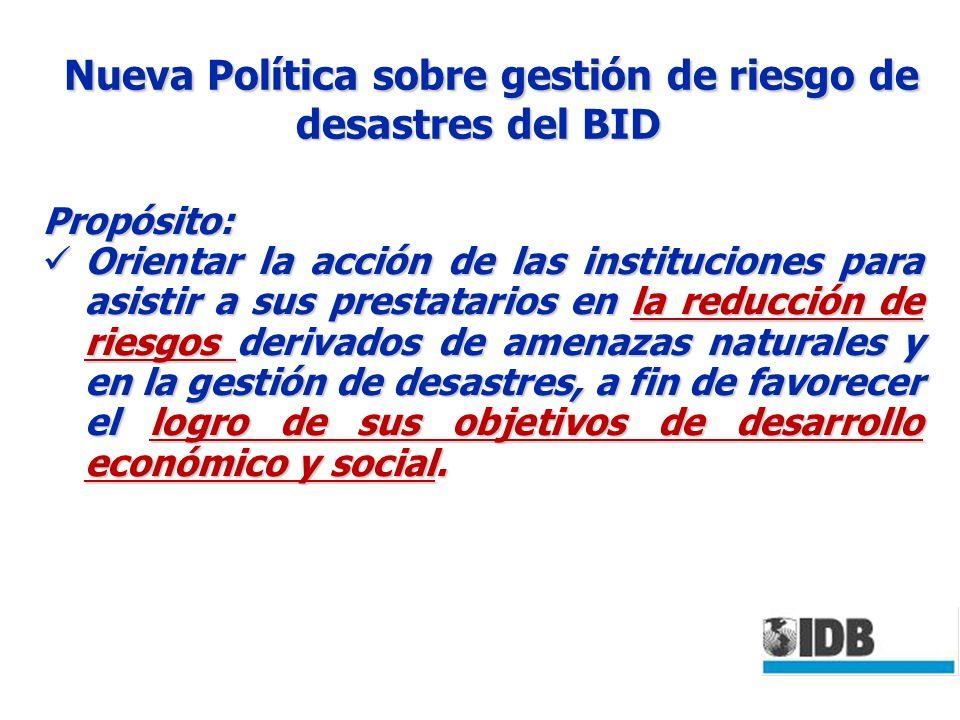 Política sobre gestión de riesgo de desastres del BID Ámbitos, coberturas y directrices Política sobre gestión de riesgo de desastres del BID Ámbitos, coberturas y directrices A-1.