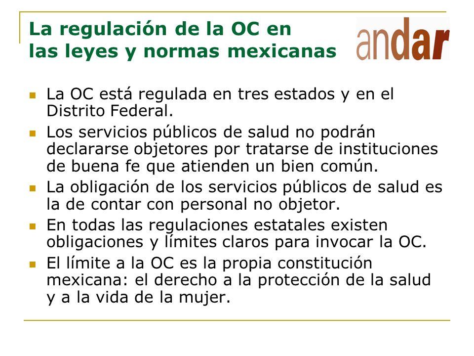 La regulación de la OC en las leyes y normas mexicanas La OC no es un derecho fundamental; es un derecho autónomo ciudadano que le corresponde invocar al personal facultativo de los servicios de salud para la ILE.