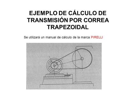 Calculo longitud correa trapezoidal